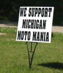 We support Michigan Moto Mania lawn sign